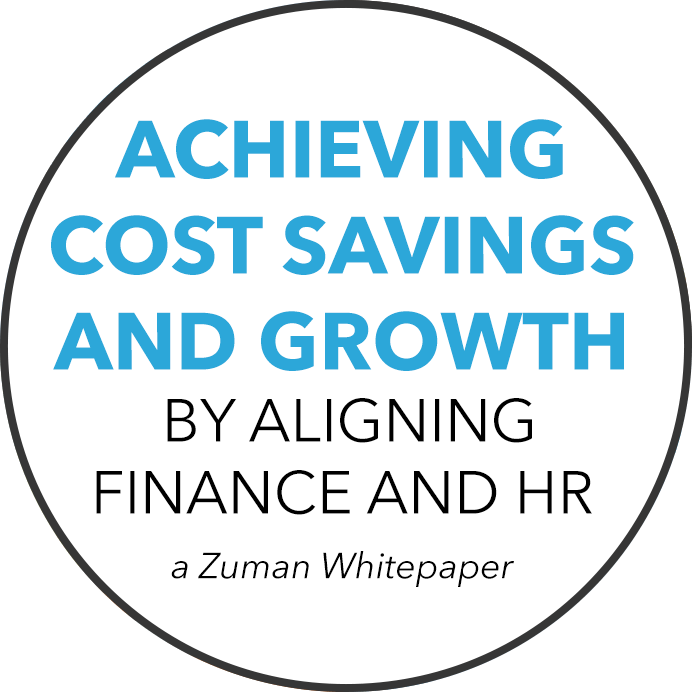 Achieving Cost Savings and Growth by Aligning Finance and HR, A Zuman Whitepaper